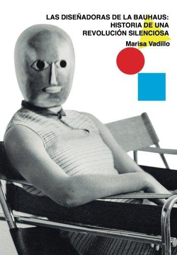 Las diseñadoras de la Bauhaus: Historia de una revolución silenciosa: Volume 7 (El árbol del silencio) por Marisa Vadillo