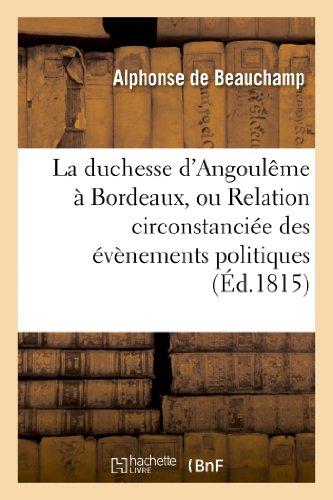 La duchesse d'Angoulême à Bordeaux...