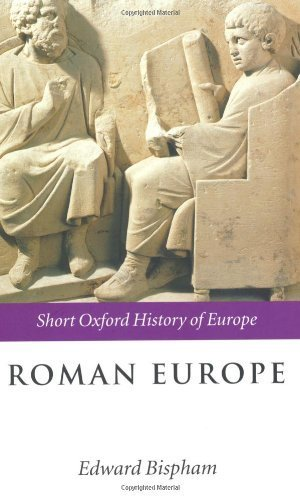 Roman Europe: 1000 BC - AD 400 (The Short Oxford History of Europe) by Bispham. Edward ( 2008 ) Paperback