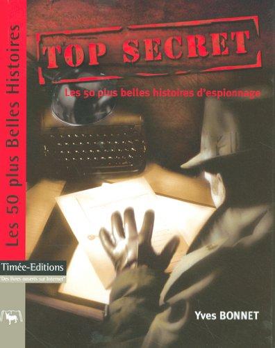 Top Secret : Les 50 plus belles histoires d'espionnage