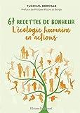 67 recettes de bonheur, l'écologie humaine en actions