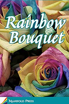 Rainbow Bouquet: an anthology from Manifold Press by [Mendlesohn (ed.), Farah]