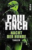 Nacht der Hunde: Thriller (Lucy-Clayburn-Reihe, Band 3) - Paul Finch