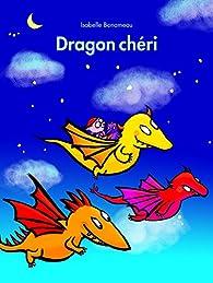 Dragon chéri par Isabelle Bonameau