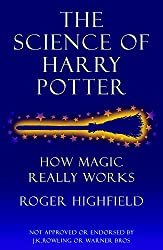 The Science of Harry Potter: How Magic Really Works