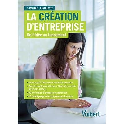 La création d'entreprise - De l'idée au lancement