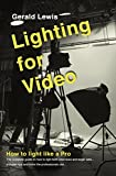 Lighting for Video: a guide to professional location lighting with tips and tricks the professionals use