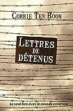 Lettres de Détenus. Leur Seul Lien avec le Monde Extérieur
