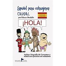 Español para extranjeros Caudal (Spanish Edition)