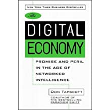 Digital Economy: Promise and Peril in the Age of Networked Intelligence by Don Tapscott (1997-05-01)