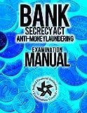 Bank Secrecy Act/ Anti- Money Laundering Examination Manual