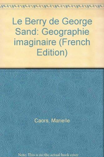 Le Berry de George Sand : Géographie imaginaire