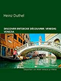 Discover Entdecke Découvrir: Venedig Venezia: Gesponsert von Hotel Venezia La Villetta (German Edition)