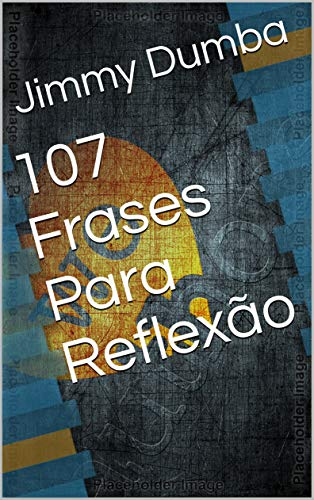 107 Frases Para Reflexão Portuguese Edition Ebook Jimmy
