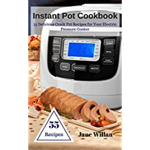 Instant Pot Cookbook: 55 Delicious Crock Pot Recipes for Your Electric Pressure Cooker  (English Edition)