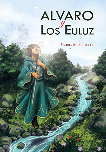 Alvaro Y Los Euluz: El Jardín De Las Analogías por Yadira M. Guillén