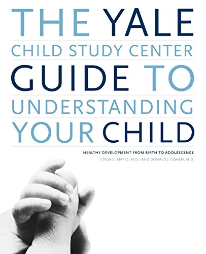 Yale Child Study Center Guide Understand: Healthy Development from Birth to Adolescence