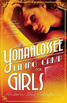 The Yonahlossee Riding Camp for Girls (English Edition) di [Disclafani, Anton]