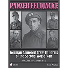 Panzer Feldjacke German Armored Crew Uniforms of the Second World War Vol.2: Heer PT.2