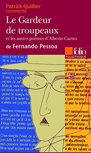 Le Gardeur de troupeaux et les autres poèmes d'Alberto Caeiro, de Fernando Pessoa (Essai et dossier) par Patrick Quillier