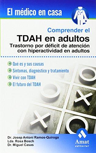 Comprender el TDAH en los adultos (El Medico En Casa (amat)) por Josep Antoni Ramos Quiroga