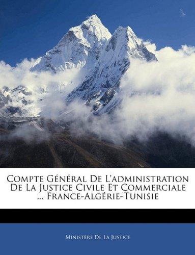 Compte Général De L'administration De La Justice Civile Et Commerciale ... France-Algérie-Tunisie
