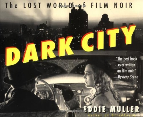 Dark City: The Lost World of Film Noir by Eddie Muller (1998-05-15) (Eddie Filme Griffin)