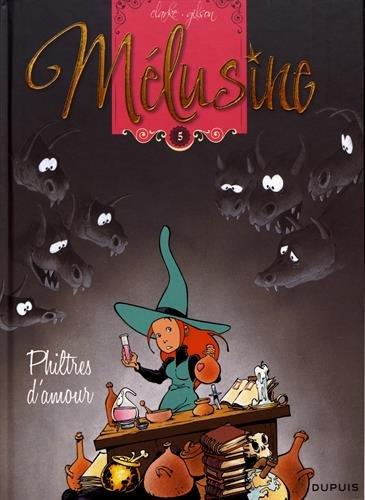 Mélusine - tome 5 - Philtres d'amour (réédition)