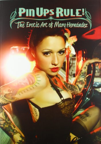 Descargar Libro Pin Ups Rule! The Erotic Art Of Mary Hernández de Mary Hernández