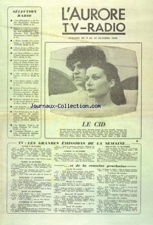 AURORE TV RADIO (L') du 09/10/1978 - LE CID PAR PIERRE LAMY AVEC PRIVAT - RODIER - DAVY - HARDEN - KERNER - KEMPF - PHIILPE - ROBIN - DUMONT - PAULIN ET MALLET - LES GRANDES EMISSIONS DE LA SEMAINE - SELECTION RADIO