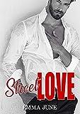 Lire le livre STREET LOVE: Une Romance gratuit