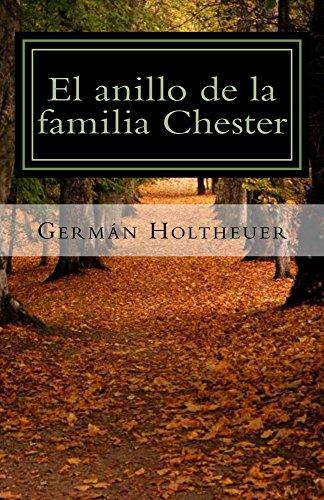 El anillo de la familia Chester por Germán Holtheuer