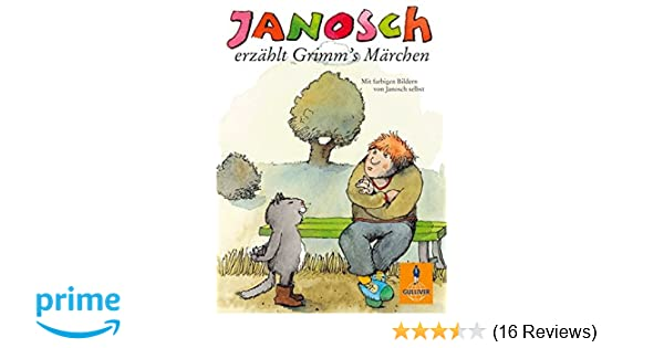 Janosch erzählt Grimms Märchen (Gulliver): Amazon.de: JANOSCH: Bücher
