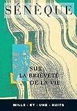 Sur la brieveté de la vie (La Petite Collection t. 18) - Format Kindle - 9782755501957 - 1,99 €