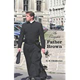 The Complete Father Brown - The Innocence of Father Brown, the Wisdom of Father Brown, the Incredulity of Father Brown, the Secret of Father Brown, th