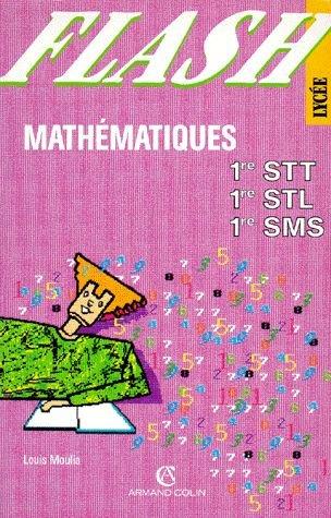 Mathématiques, 1re STT, 1re STL, 1re SMS par Collectif, Louis Moulia