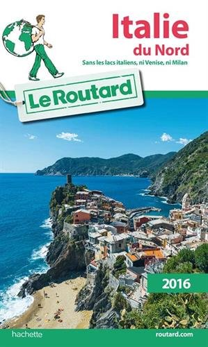 Guide Du Routard Italie Du Nord 2016