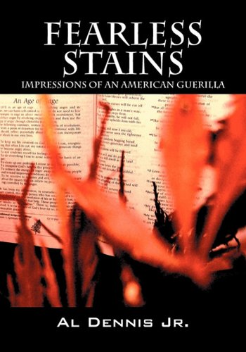 Fearless Stains: Impressions of an American Guerilla