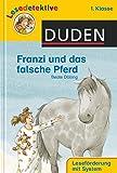 Duden Lesedetektive: Franzi und das falsche Pferd, 1. Klasse