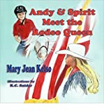 [( Andy & Spirit Meet the Rodeo Queen * * )] [by: Mary Jean Kelso] [Apr-2010]