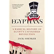 The Egyptians: A Radical History of Egypt's Unfinished Revolution