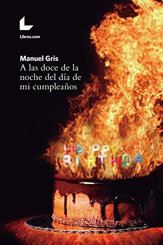 A las doce de la noche del día de mi cumpleaños por Manuel Gris