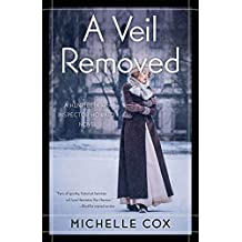 A Veil Removed: A Henrietta and Inspector Howard Novel