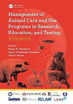 Management Of Animal Care And Use Programs In Research, Education, And Testing por Robert H. Weichbrod
