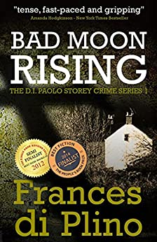 Bad Moon Rising (#1 - D.I. Paolo Storey Crime Series) by [di Plino, Frances]