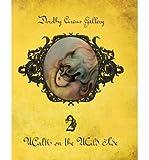 [(Walk on the Wild Side: Dorothy Circus Gallery Volume 2 )] [Author: Drago] [Feb-2014]