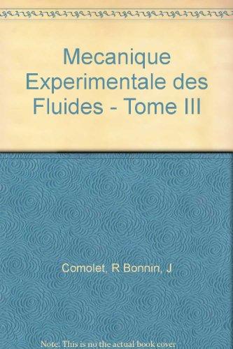 Mecanique Experimentale des Fluides - Tome III par R Bonnin, J Comolet