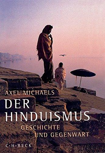 Der Hinduismus: Geschichte und Gegenwart