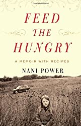 Feed the Hungry: A Memoir with Recipes by Nani Power (2008-06-17)