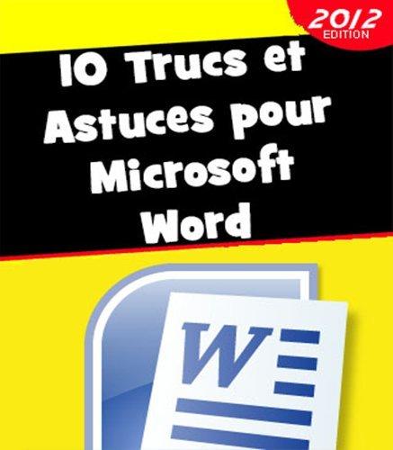 10 Trucs et Astuces pour Microsoft Word (French Edition)